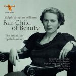 Vaughan Williams - Fair Child of Beauty